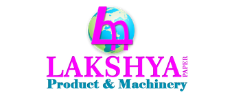 LAKSHYA PAPER PRODUCTS & MACHINERY