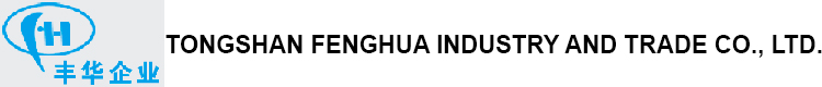 TONGSHAN FENGHUA INDUSTRY AND TRADE CO., LTD.