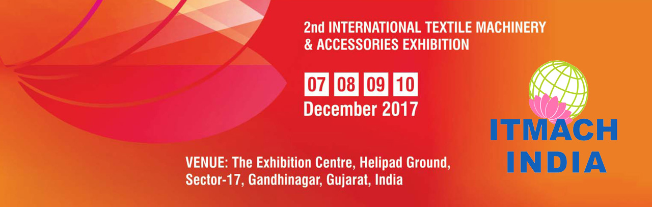 ITMACH INDIA & INDIAN TEXTILE SOURCING EXHIBITION